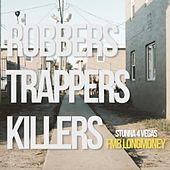 Robbers Trappers Killers by FmbLongmoney