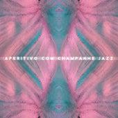 Aperitivo com Champanhe Jazz de Vários intérpretes