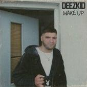 Wake Up de Deezkid