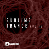 Sublime Trance, Vol. 15 by Various Artists