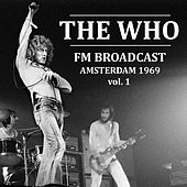 The Who FM Broadcast Amsterdam 1969 vol. 1 by The Who