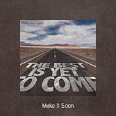 Make It Soon by Various Artists