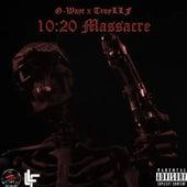 10:20 Massacre de G-Wayt