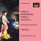 Corelli, Manfredini, Torelli & Locatelli: Christmas Concertos by I Musici