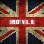 Brexit Vol. 10 by Various Artists