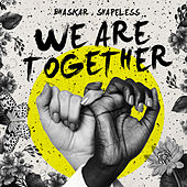 We Are Together by Bhaskar