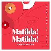 Matilda! Matilda! (Golden Oldies) de Various Artists