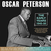 The Early Years 1945-50 von Oscar Peterson