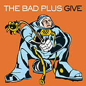 Give by The Bad Plus
