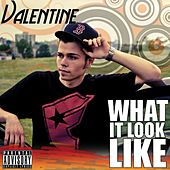 What It Look Like von Valentine