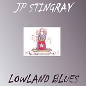 Lowland Blues de JP Stingray
