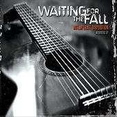Intemperate Disposition von Waiting for the Fall