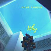 Why by Home Cookin' Band