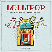 Lollipop (The Greatest Hits from the 50's) by Various Artists
