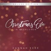 Christmas Eve in Bethlehem (Deluxe Edition) by Hannah Kerr