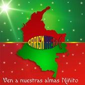 Ven a nuestras almas Niñito by Carisma Verde