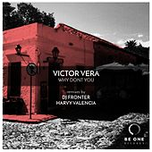 Why Dont You de Victor Vera