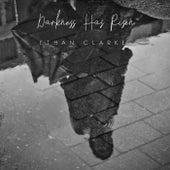 Darkness Has Risen de Ethan Clarke