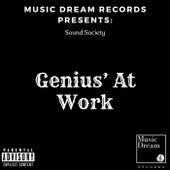 Genius' At Work by Tony B!