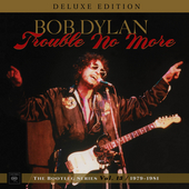 Trouble No More: The Bootleg Series, Vol. 13 / 1979-1981 (Deluxe Edition) de Bob Dylan