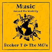 Music Around the World by Booker T & the Mg's by Booker T. & The MGs