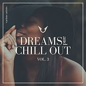 Dreams and Chill Out, Vol. 3 de Various Artists