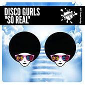 So Real by Disco Gurls
