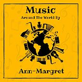 Music Around the World by Ann-Margret by Ann-Margret