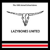 The 1995 Astrad School Demo by Lazybones United