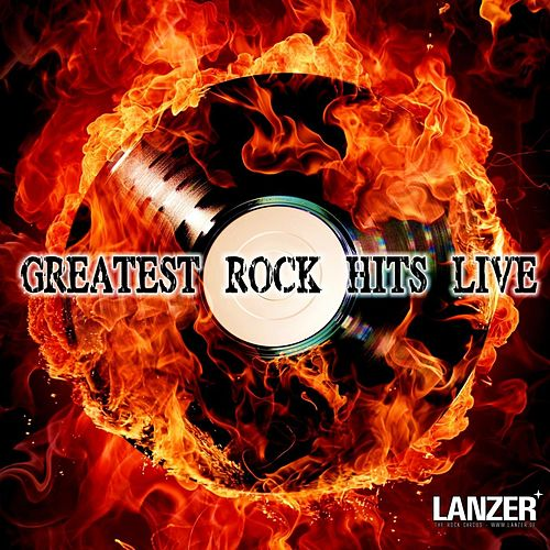 Greatest Rock Hits Live by Lanzer