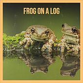 Frog On A Log von Various Artists