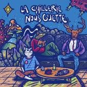 La Chillerie nous guette by TKZ