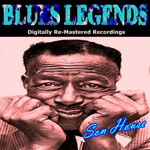 Blues Legends (Pres. Son House) by Son House
