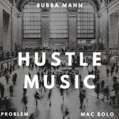 Hustle Music by Bubba Mann