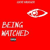 Being Watched by Luchi Krueger