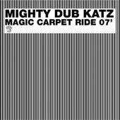 Magic Carpet Ride 07' de Mighty Dub Katz