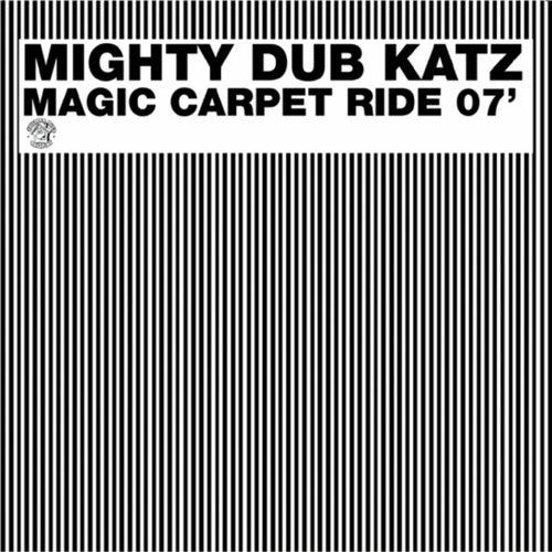 Magic Carpet Ride 07' by Mighty Dub Katz