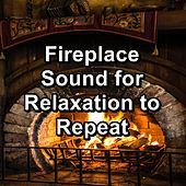 Fireplace Sound for Relaxation to Repeat von Yoga Music