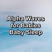 Alpha Waves for Babies Baby Sleep de Baby White Noise