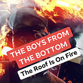 The Roof Is on Fire de Boys From The Bottom