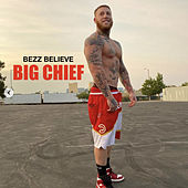 Big Chief by Bezz Believe
