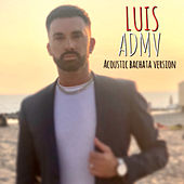 Admv (Acoustic Bachata Version) von Luis