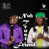 Nuh Trust Friend by Jah Vinci
