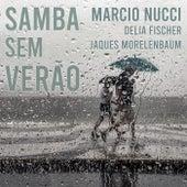 Samba Sem Verão by Delia Fischer Marcio Nucci