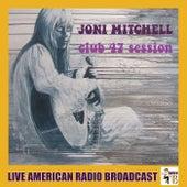 Club 47 Session (Live) by Joni Mitchell