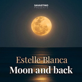 Moon and Back by Estelle Blanca