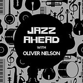 Jazz Ahead with Oliver Nelson von Oliver Nelson