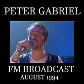 Peter Gabriel FM Broadcast FM Broadcast August 1994 by Peter Gabriel