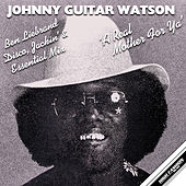 A Real Mother For Ya (Ben Liebrand Disco, Jackin's, Essential Mix) von Johnny 'Guitar' Watson
