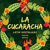 La Cucaracha (Latin Nostalgias) by Various Artists